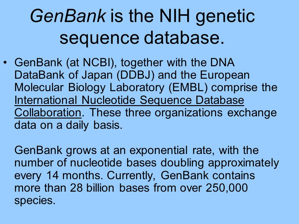 GenBank is the NIH genetic sequence database.