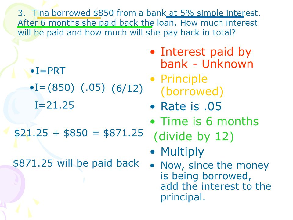 Interest paid by bank - Unknown Principle (borrowed) Rate is .05