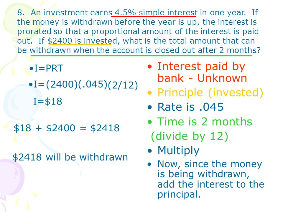 Interest paid by bank - Unknown Principle (invested) Rate is .045