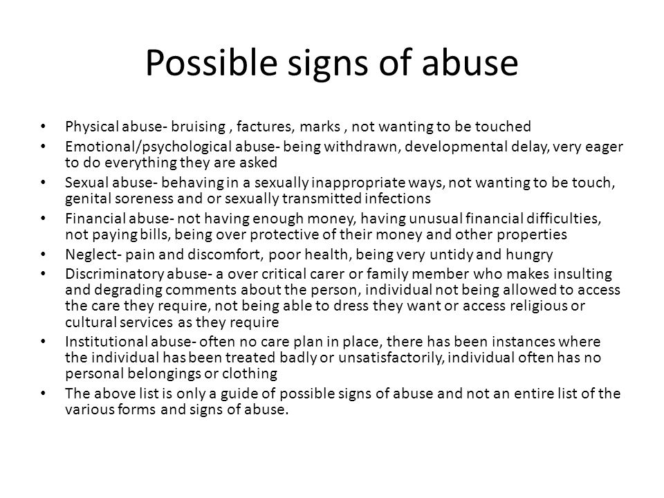 Possible signs of abuse