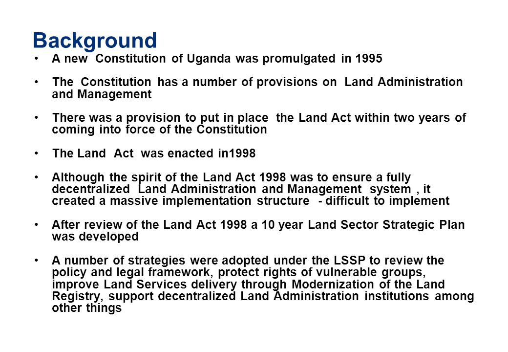 Background A new Constitution of Uganda was promulgated in 1995