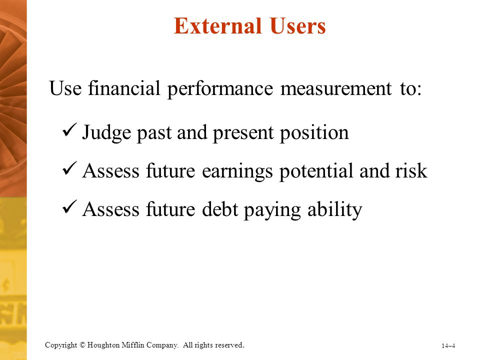 External Users Use financial performance measurement to: