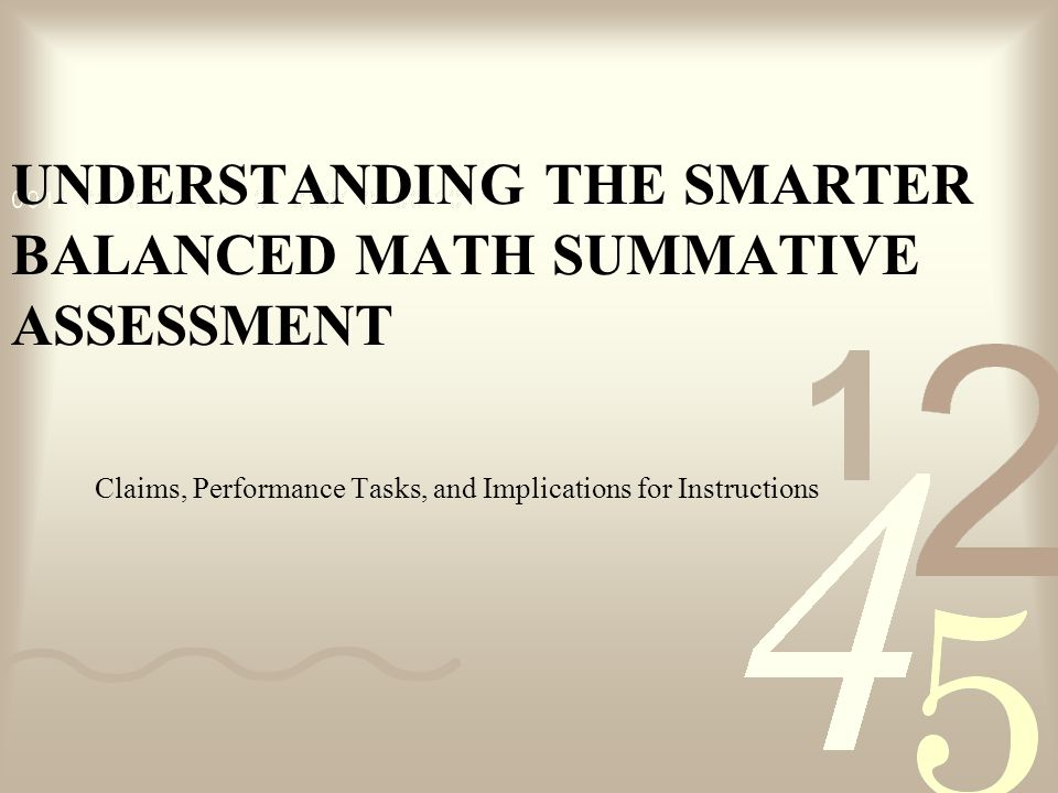 Understanding the Smarter BalanceD Math Summative Assessment
