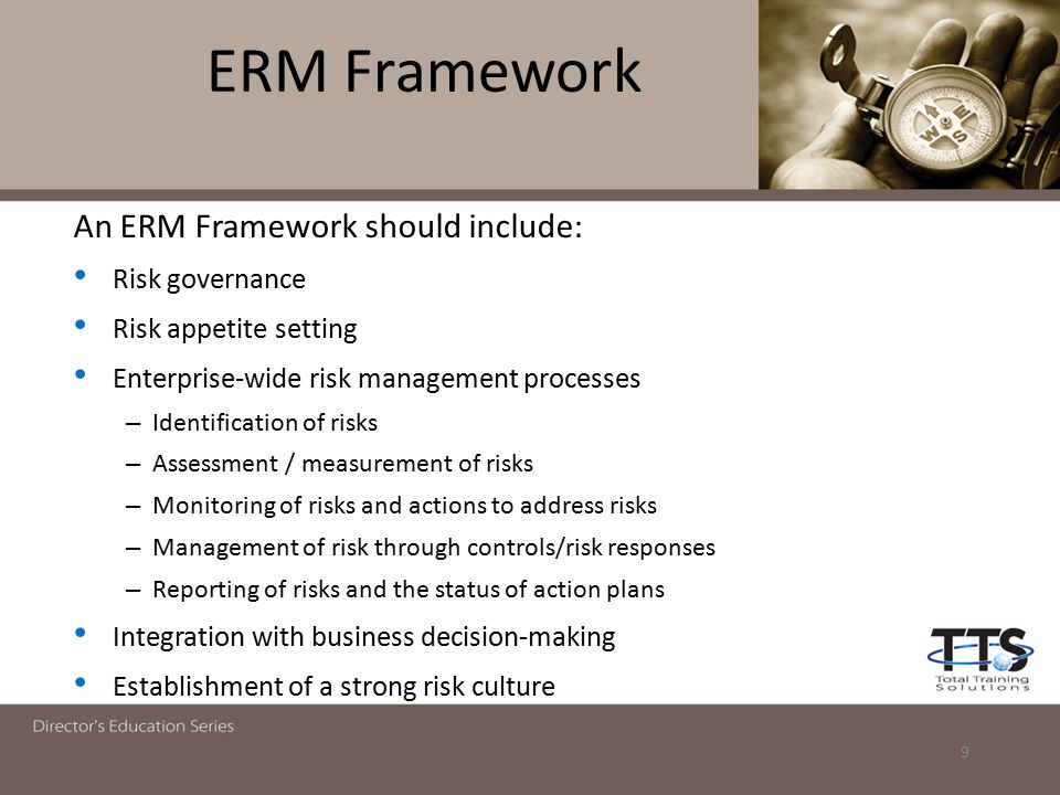 ERM Framework An ERM Framework should include: Risk governance