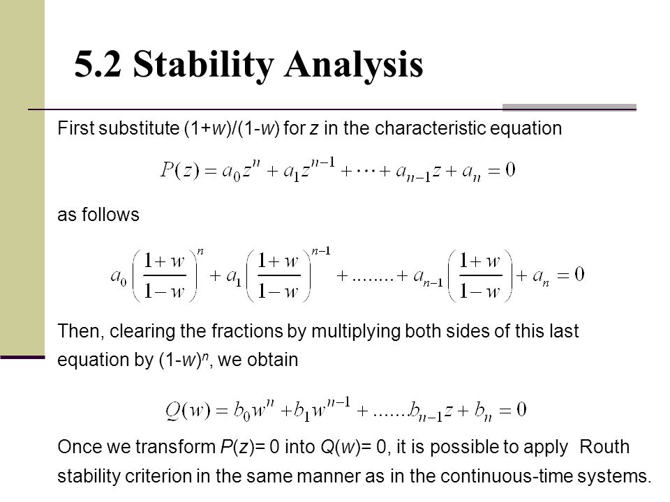 5.2 Stability Analysis First substitute (1+w)/(1-w) for z in the characteristic equation. as follows.