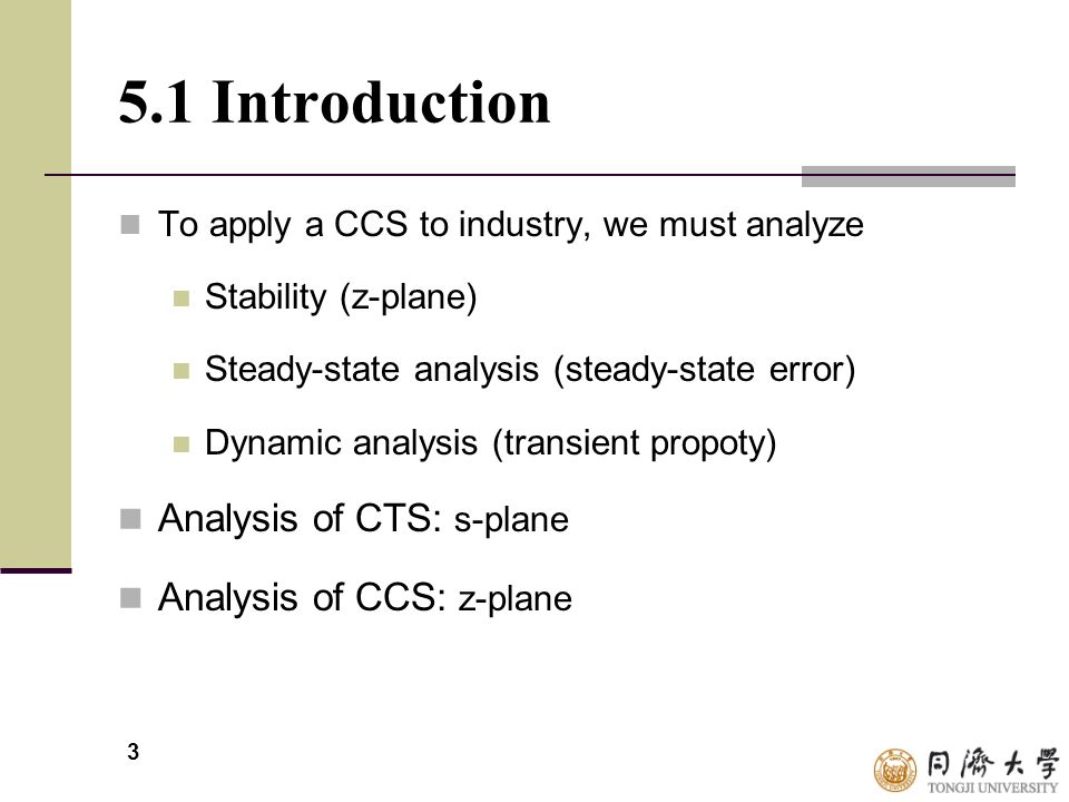 5.1 Introduction Analysis of CTS: s-plane Analysis of CCS: z-plane