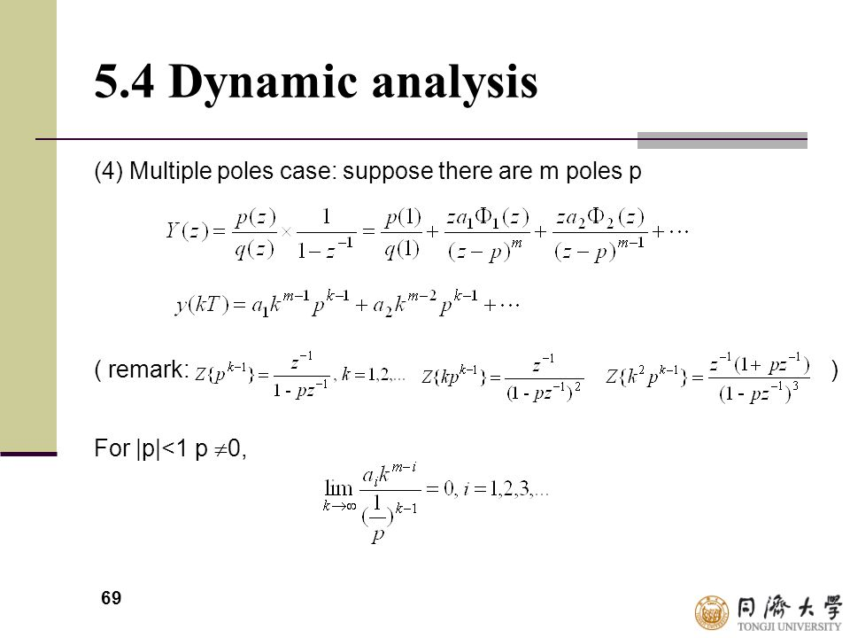 5.4 Dynamic analysis (4) Multiple poles case: suppose there are m poles p.