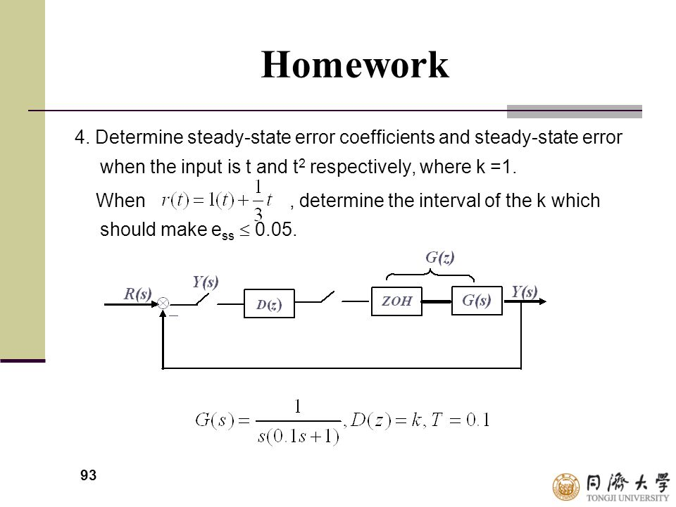 Homework 4. Determine steady-state error coefficients and steady-state error when the input is t and t2 respectively, where k =1.