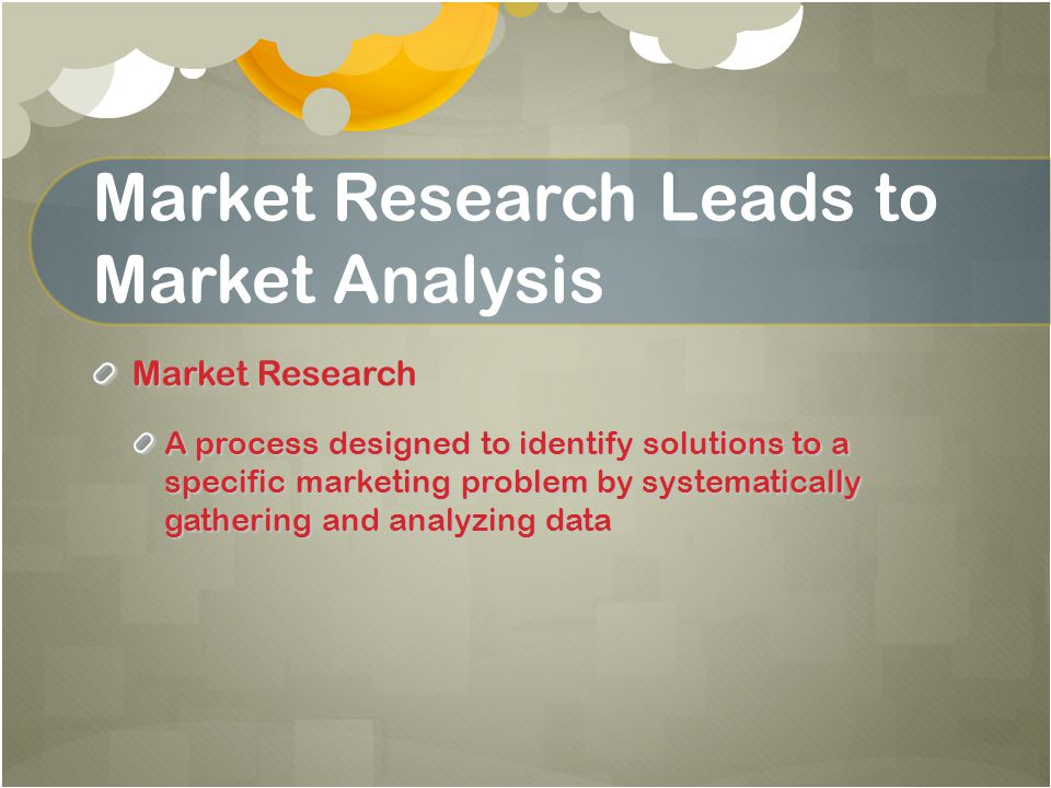 Market Research Leads to Market Analysis