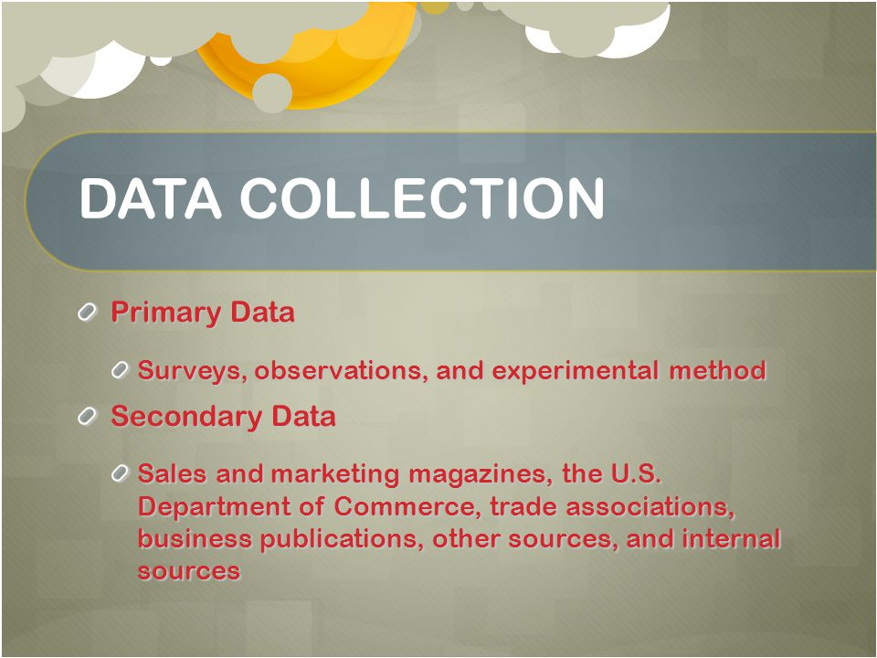 DATA COLLECTION Primary Data Secondary Data