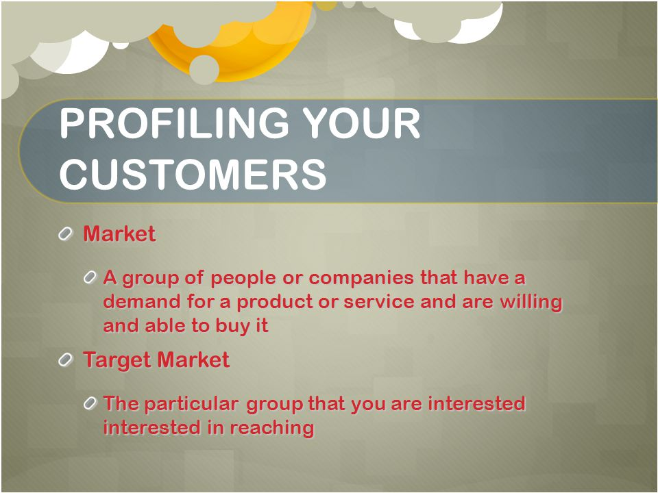 PROFILING YOUR CUSTOMERS