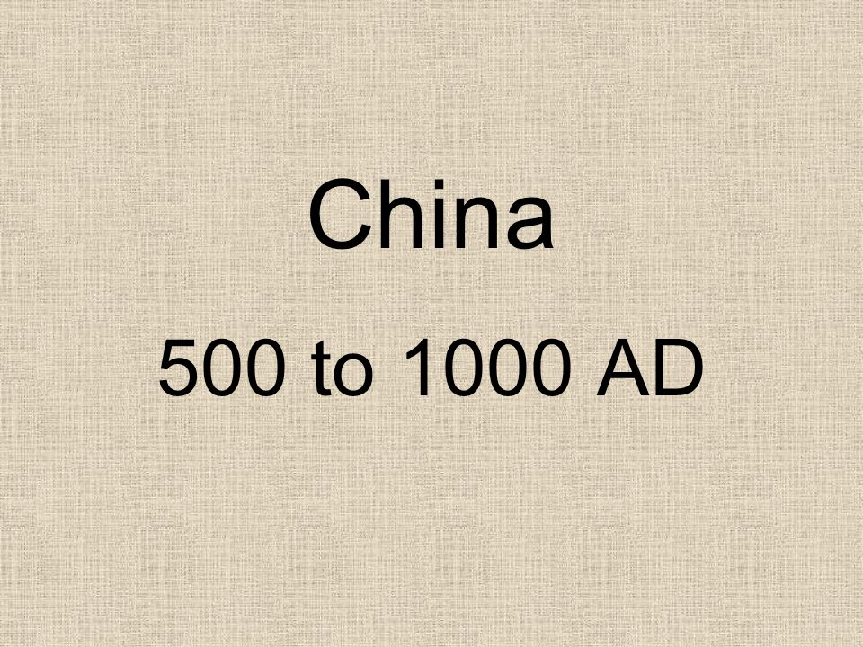 China 500 to 1000 AD