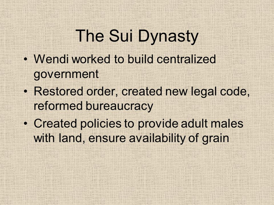 The Sui Dynasty Wendi worked to build centralized government