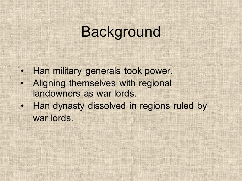 Background Han military generals took power.