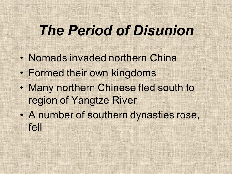 The Period of Disunion Nomads invaded northern China