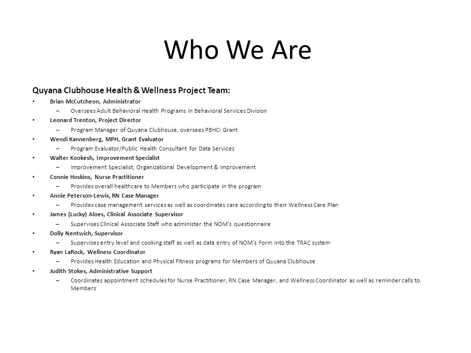 Who We Are Quyana Clubhouse Health & Wellness Project Team: