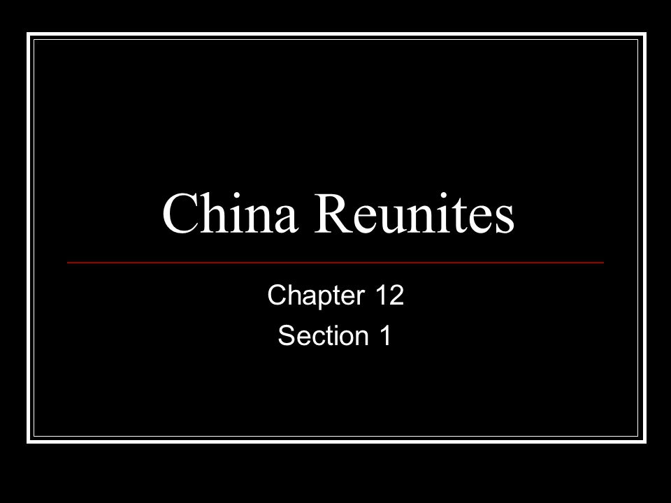 China Reunites Chapter 12 Section 1