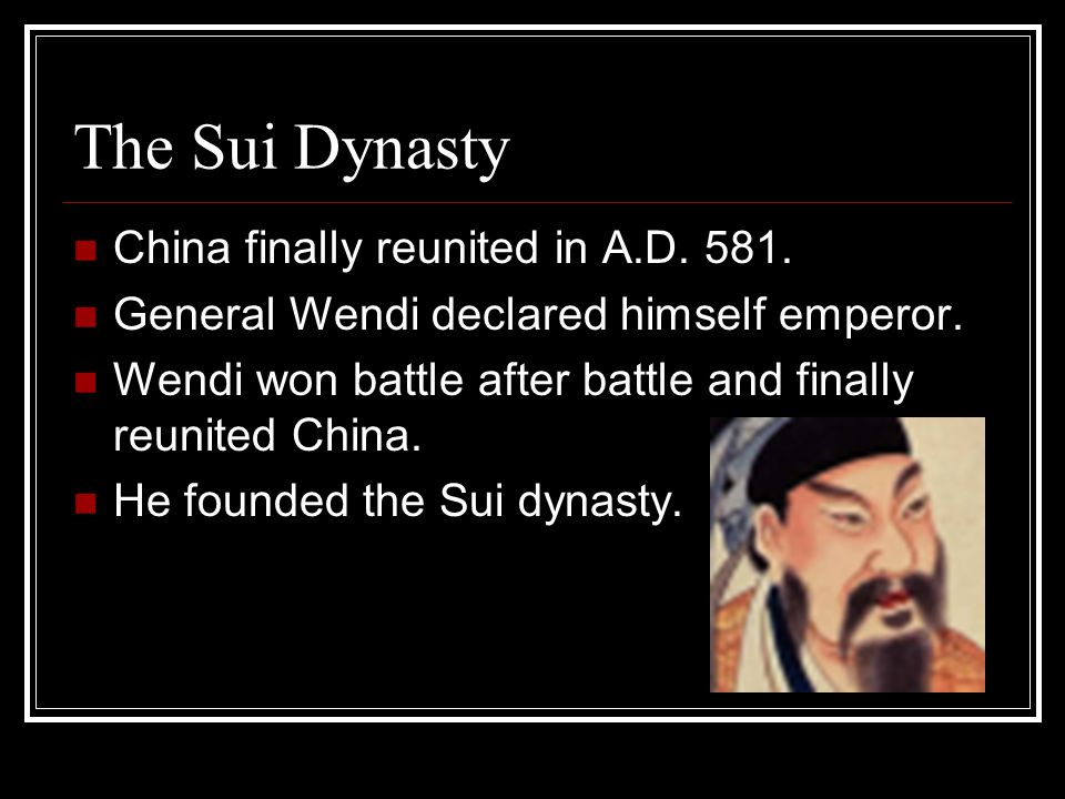 The Sui Dynasty China finally reunited in A.D. 581.