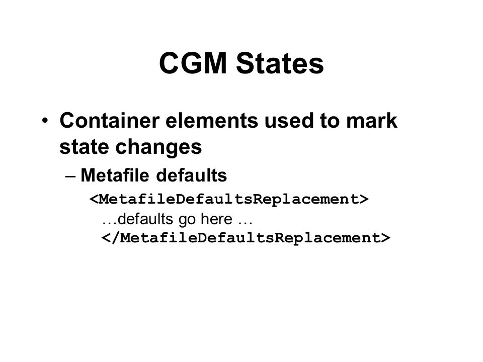 CGM States Container elements used to mark state changes