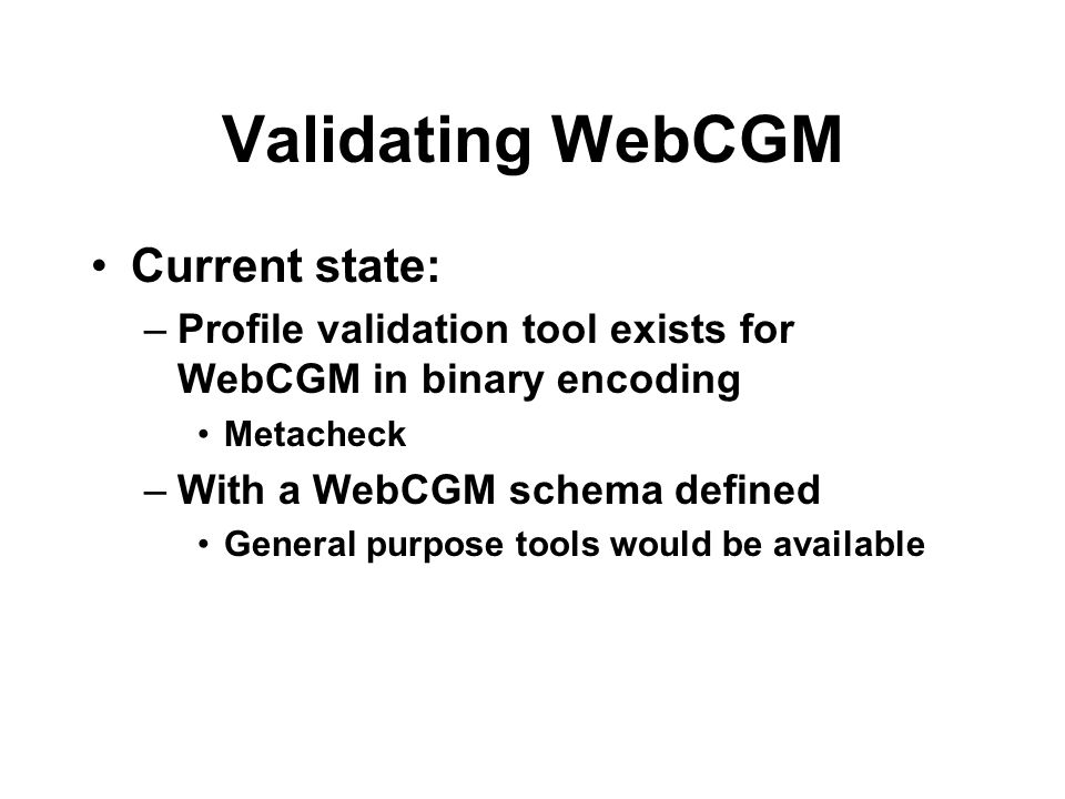Validating WebCGM Current state: