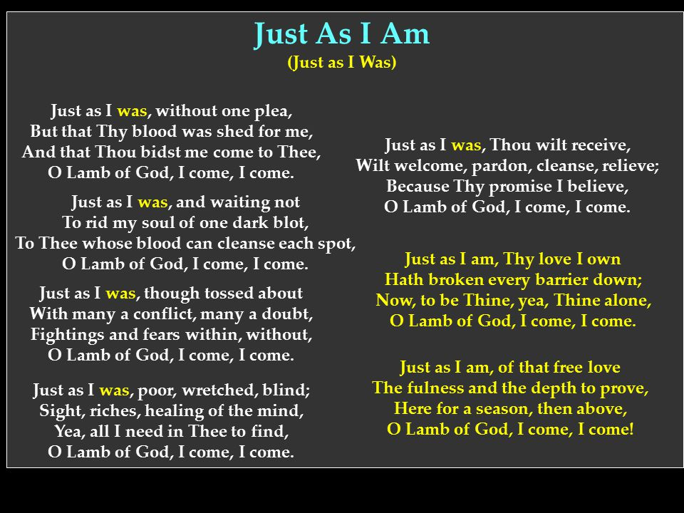 Lyric just as i am without one plea lyrics : Stolen Hymn Verses Let the word of Christ dwell in you richly in ...