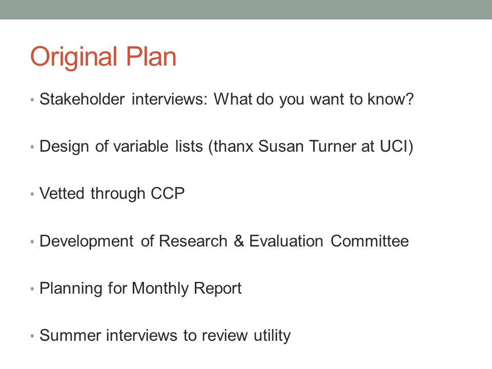 Original Plan Stakeholder interviews: What do you want to know