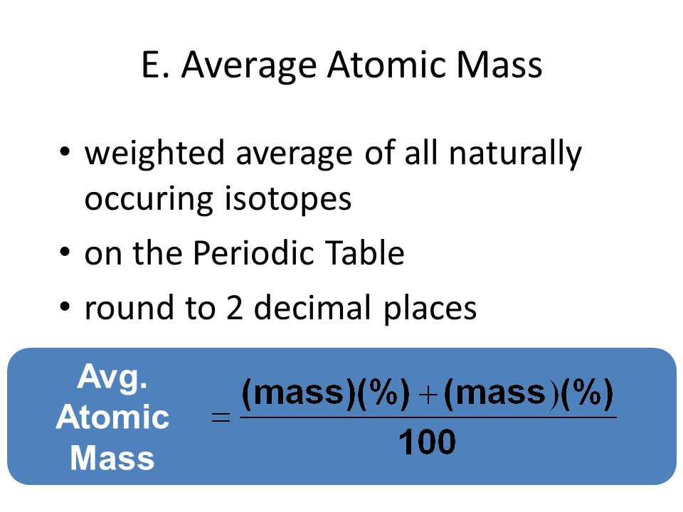 Unit 02 atomic structure ppt download table round to 2 decimal places avg atomic mass e average atomic mass weighted average of all naturally occuring isotopes on the periodic urtaz Images