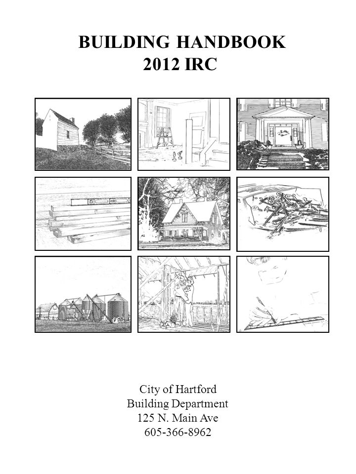 BUILDING HANDBOOK 2012 IRC City of Hartford Building Department
