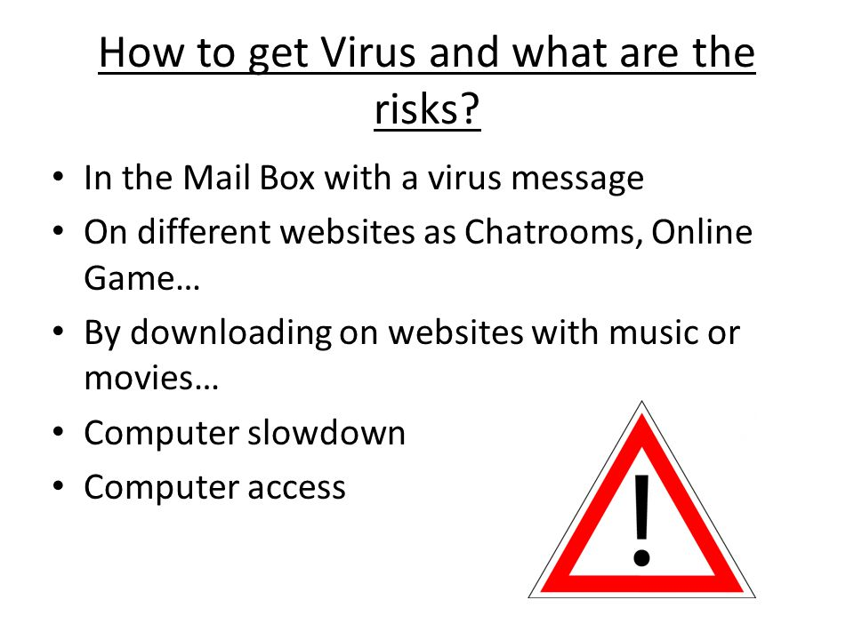 How to get Virus and what are the risks