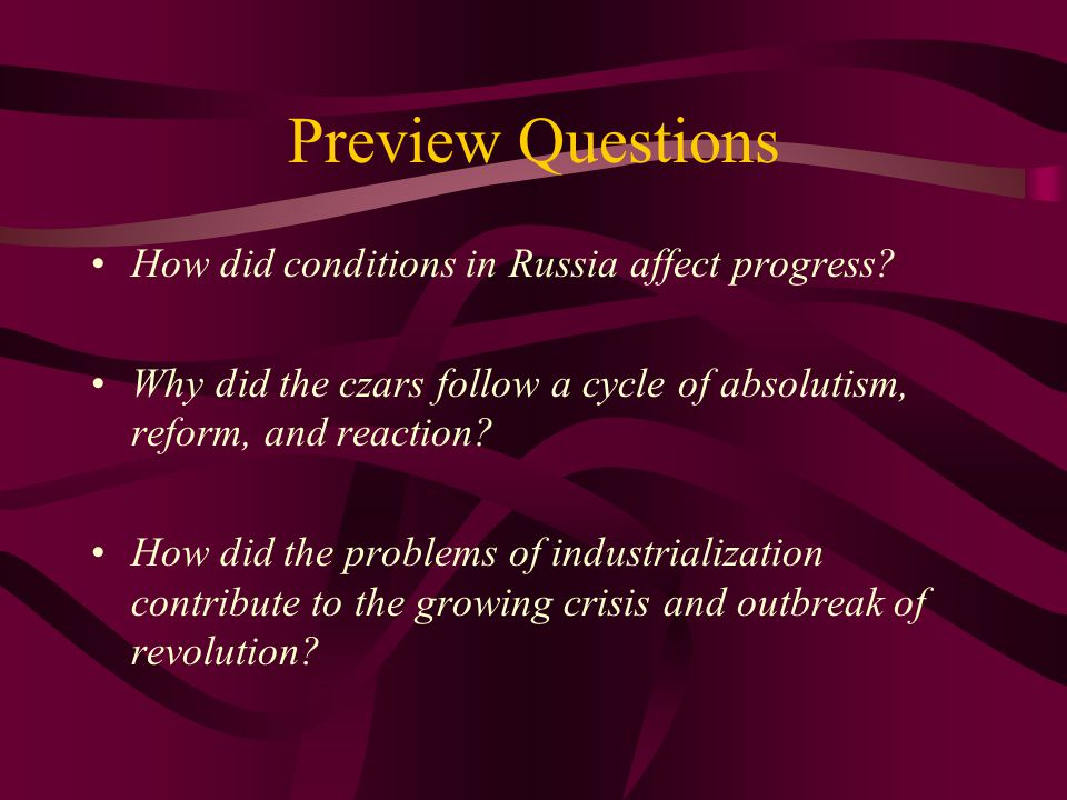 Preview Questions How did conditions in Russia affect progress