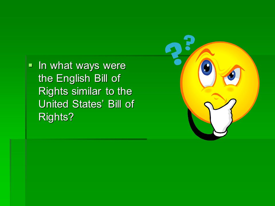 In what ways were the English Bill of Rights similar to the United States' Bill of Rights