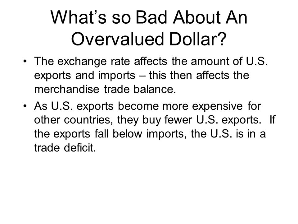 What's so Bad About An Overvalued Dollar