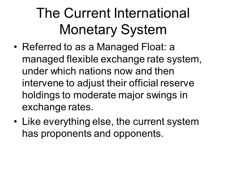 The Current International Monetary System