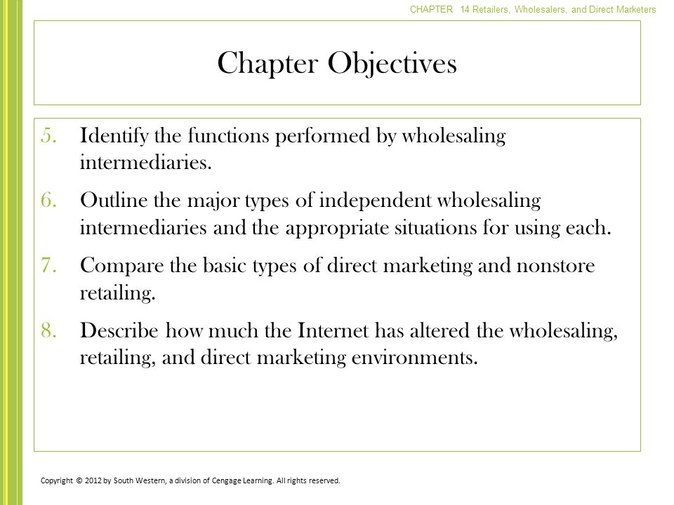 Chapter Objectives Identify the functions performed by wholesaling intermediaries.