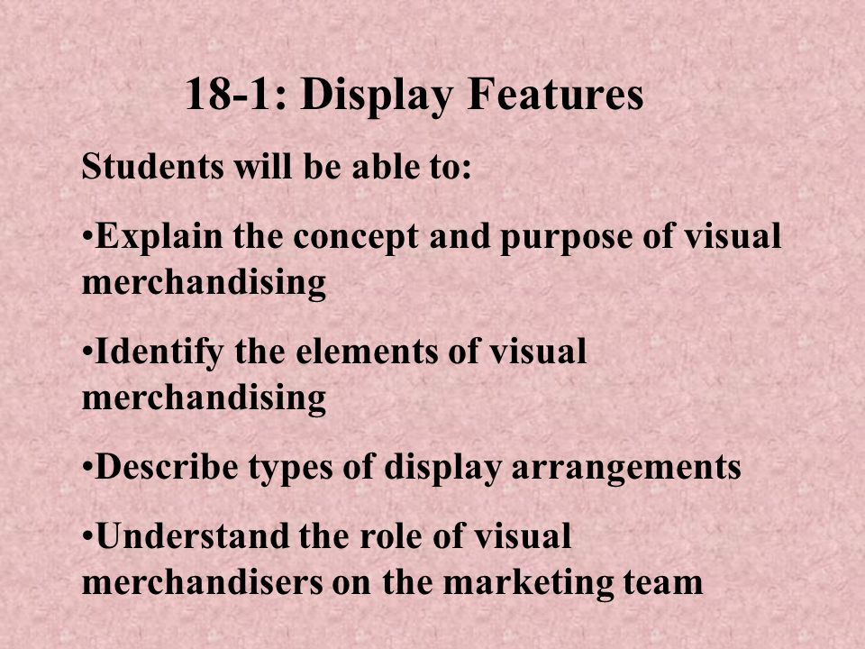 18-1: Display Features Students will be able to: