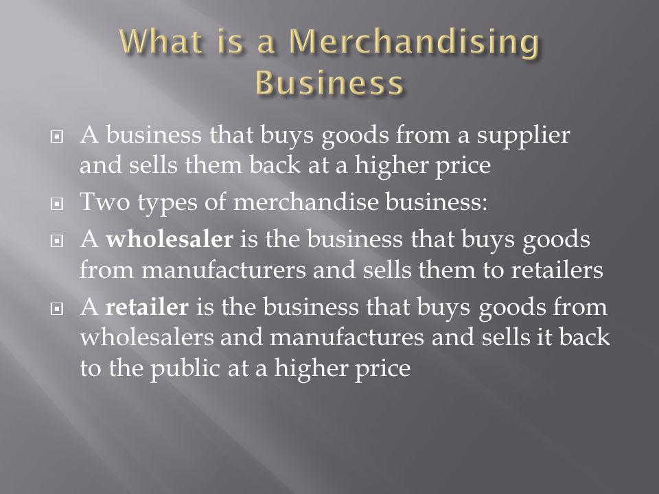 What is a Merchandising Business