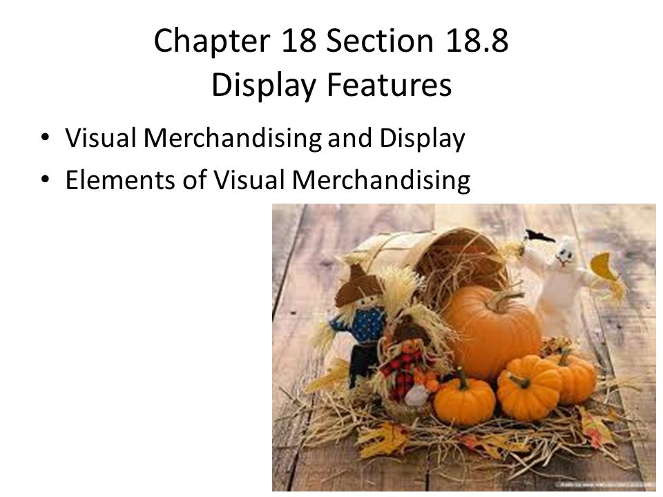 Chapter 18 Section 18.8 Display Features