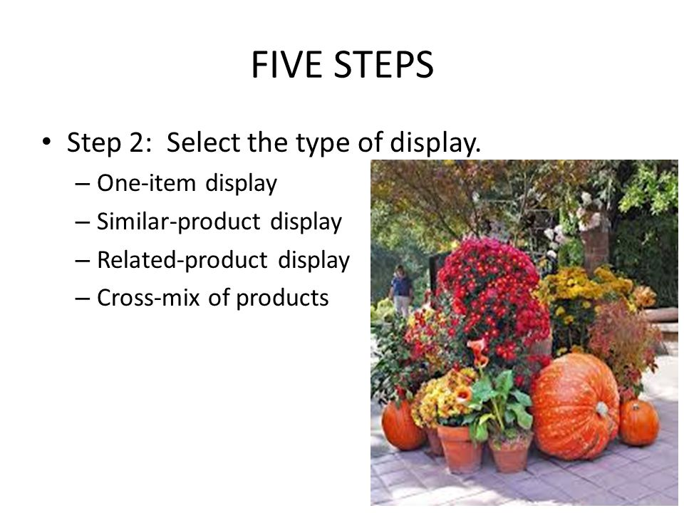 FIVE STEPS Step 2: Select the type of display. One-item display