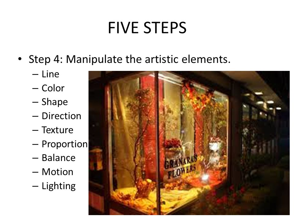 FIVE STEPS Step 4: Manipulate the artistic elements. Line Color Shape