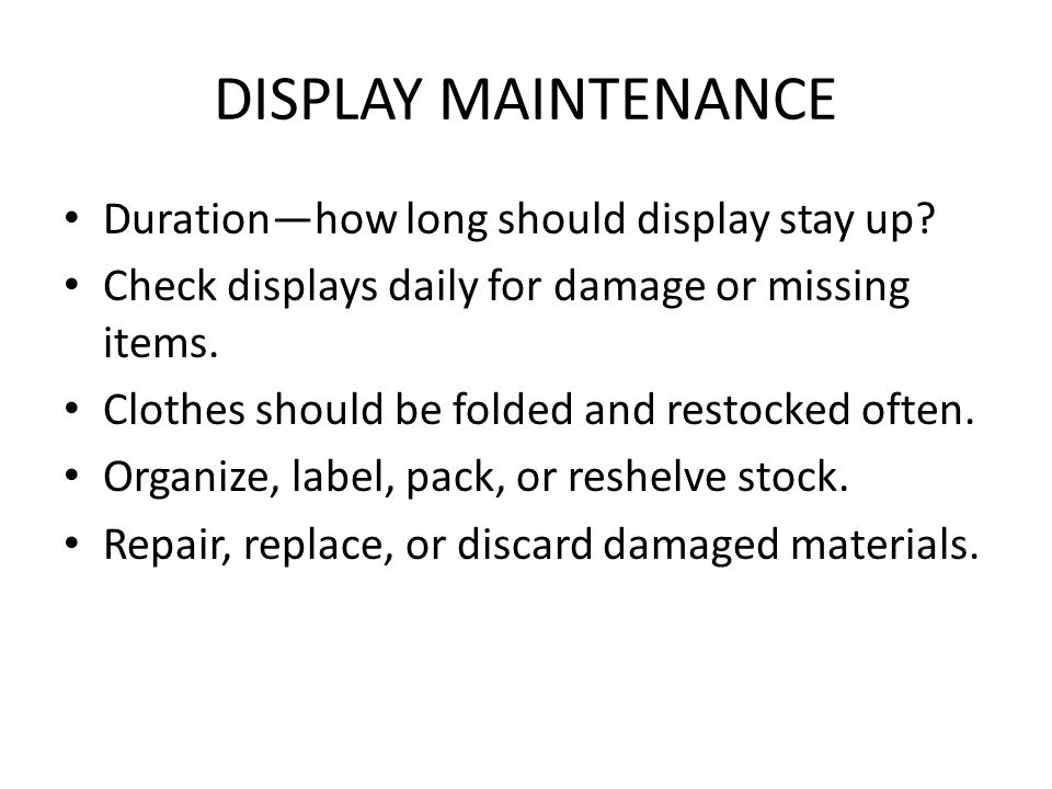 DISPLAY MAINTENANCE Duration—how long should display stay up