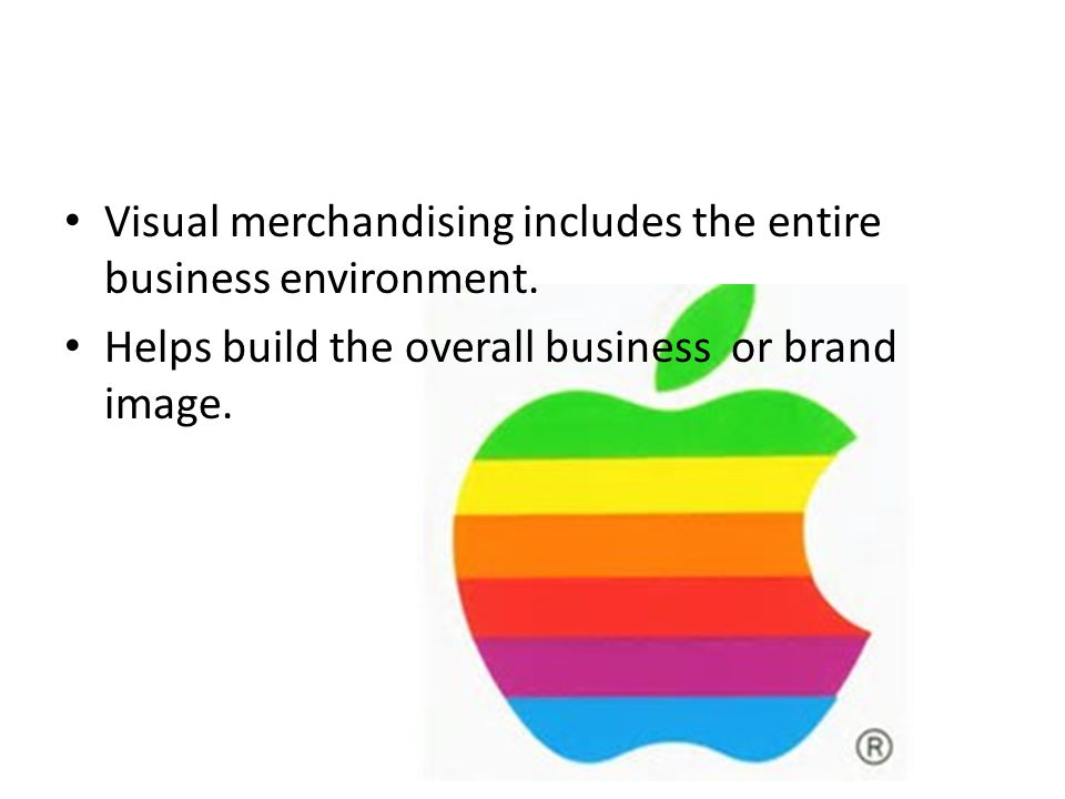Visual merchandising includes the entire business environment.