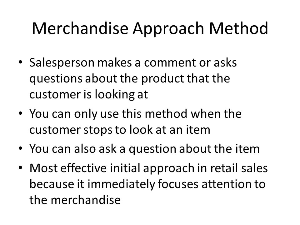 Merchandise Approach Method