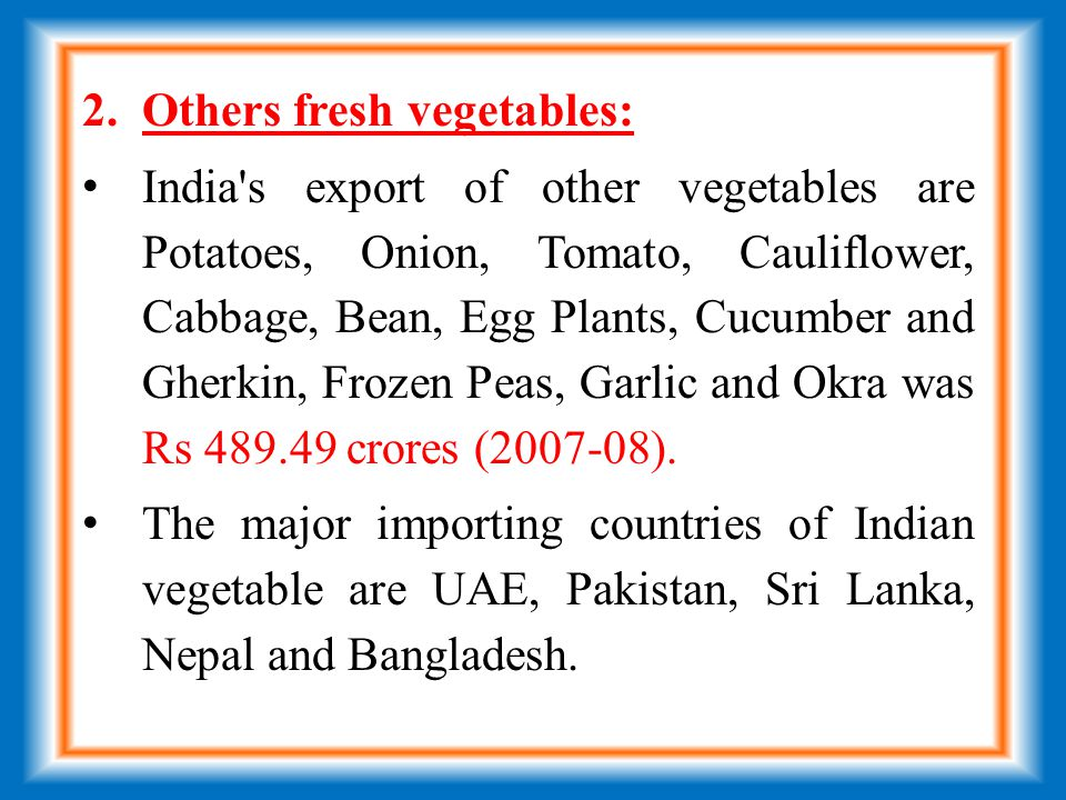 IMPORTANCE AND EXPORT POTENTIAL OF VEGETABLE CROPS - ppt