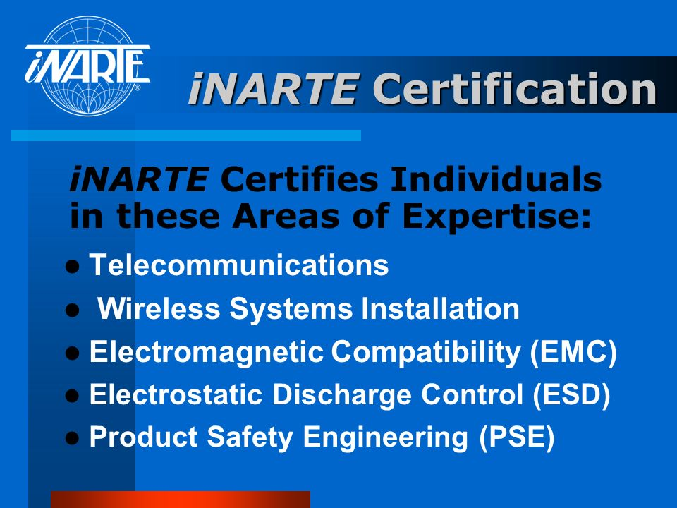 iNARTE Certification iNARTE Certifies Individuals in these Areas of Expertise: Telecommunications.
