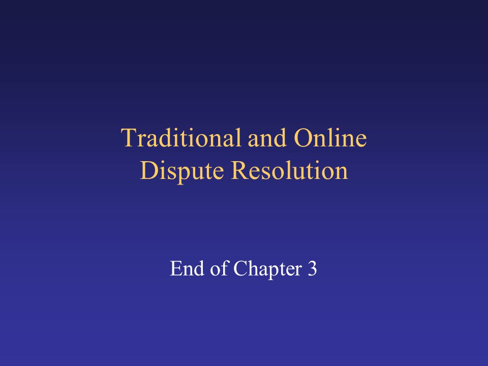 Traditional and Online Dispute Resolution