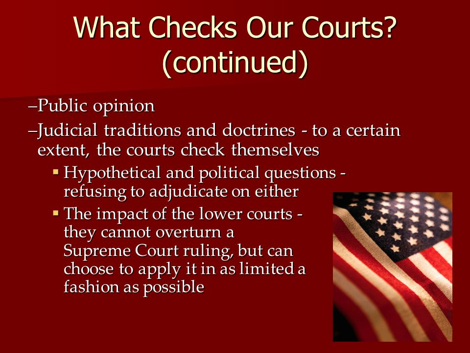 What Checks Our Courts (continued)