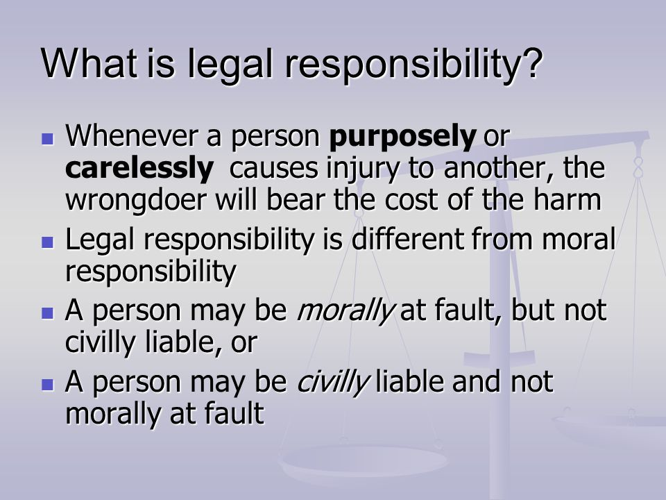 What is legal responsibility