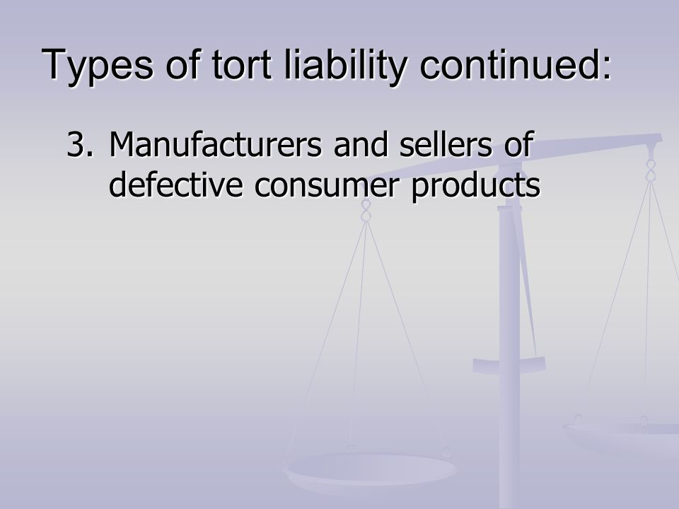 Types of tort liability continued: