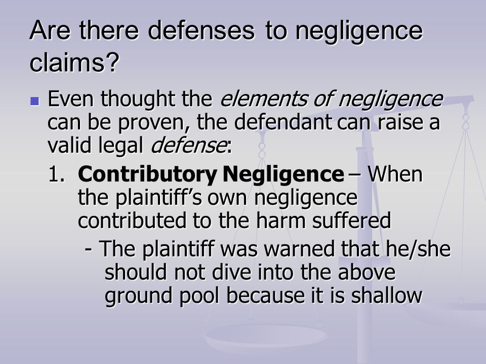 Are there defenses to negligence claims