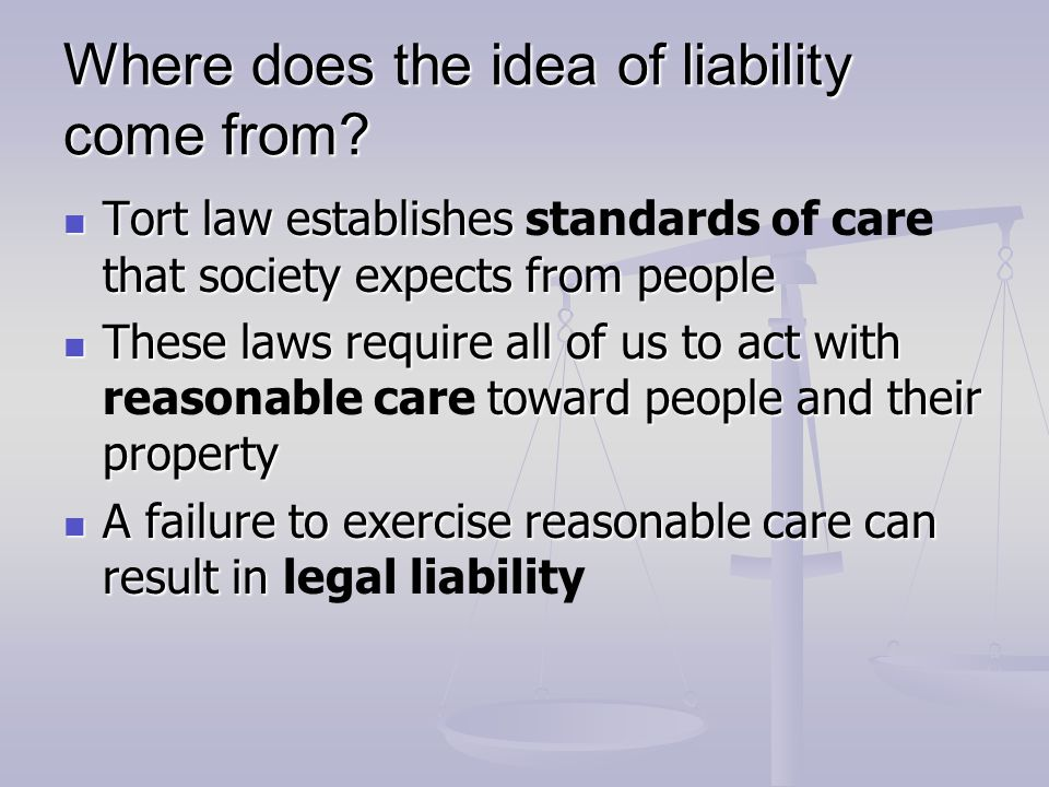 Where does the idea of liability come from